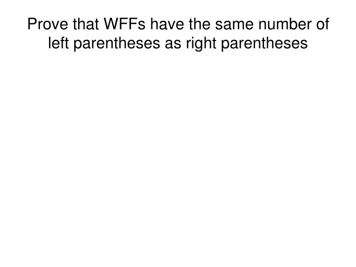 Prove that WFFs have the same number of left parentheses as right parentheses