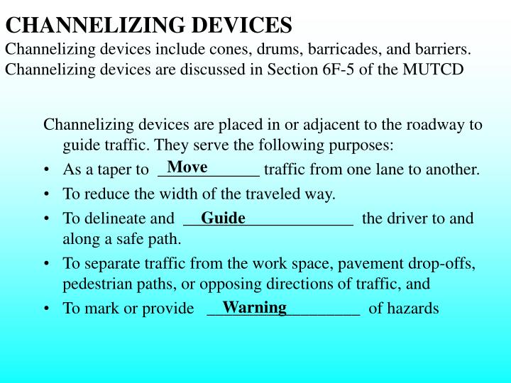 CHANNELIZING DEVICES
