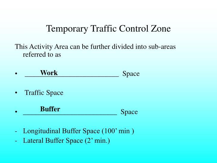 Temporary Traffic Control Zone