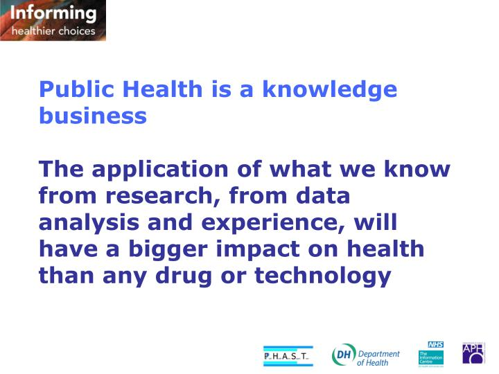 Public Health is a knowledge business