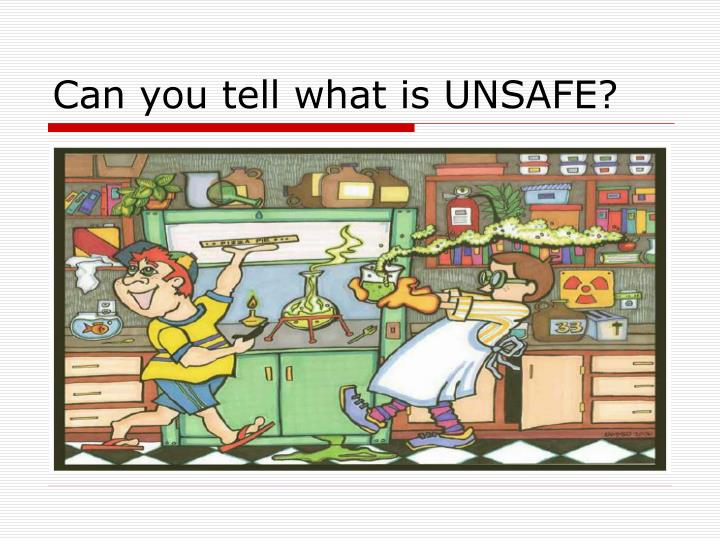 Can you tell what is UNSAFE?