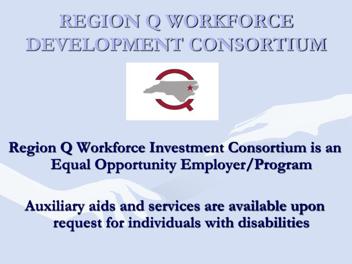 REGION Q WORKFORCE DEVELOPMENT CONSORTIUM
