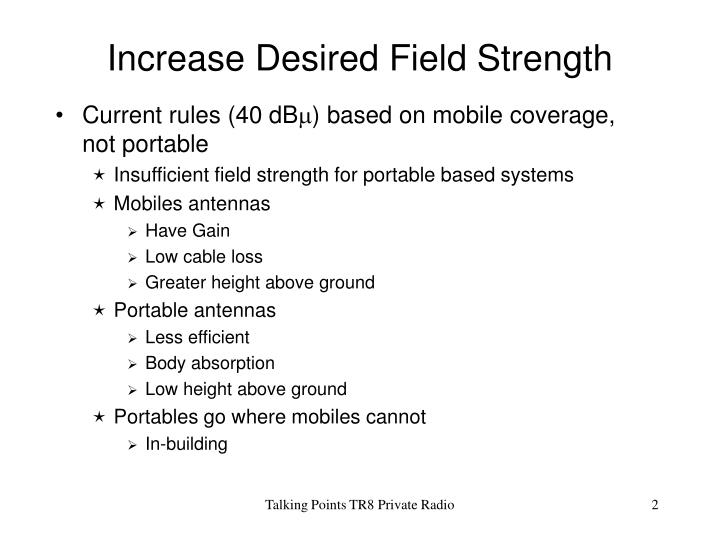Increase desired field strength