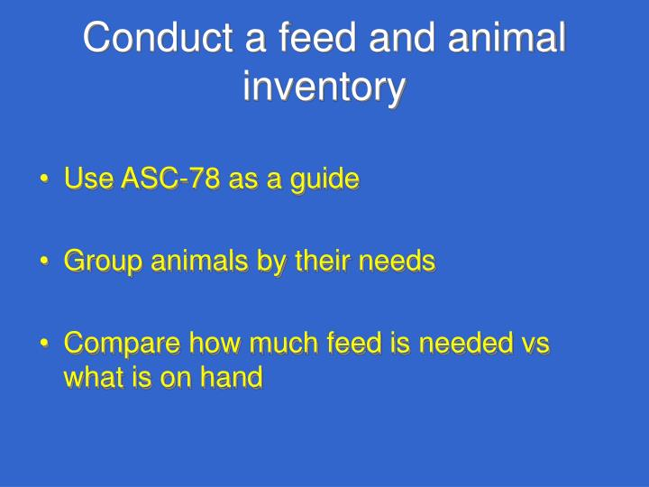 Conduct a feed and animal inventory