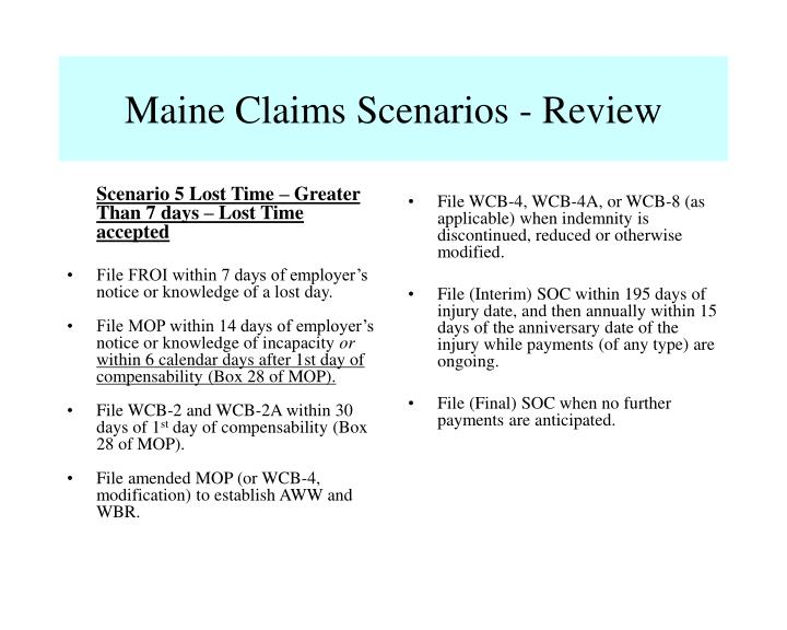 File WCB-4, WCB-4A, or WCB-8 (as applicable) when indemnity is discontinued, reduced or otherwise modified.