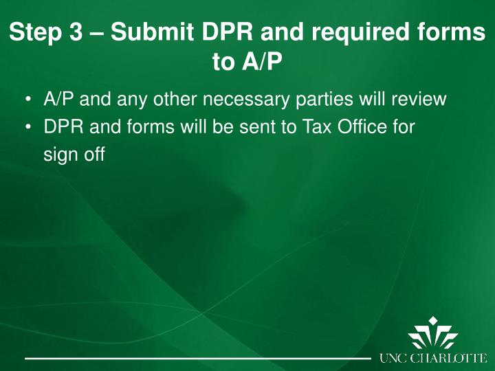 Step 3 – Submit DPR and required forms to A/P