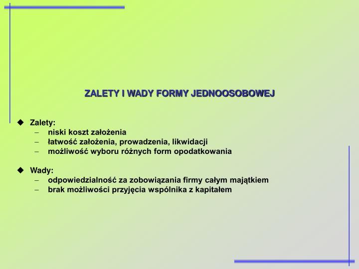 ZALETY I WADY FORMY JEDNOOSOBOWEJ