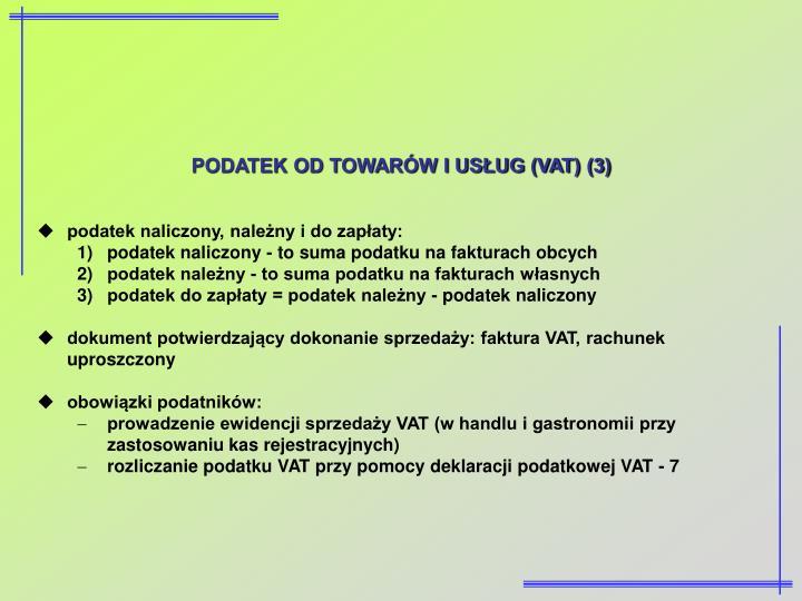 PODATEK OD TOWARÓW I USŁUG (VAT) (3)