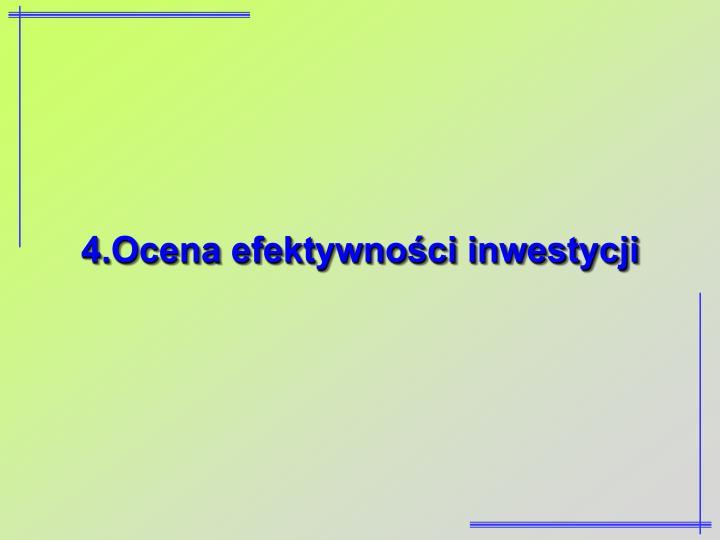 4.Ocena efektywności inwestycji