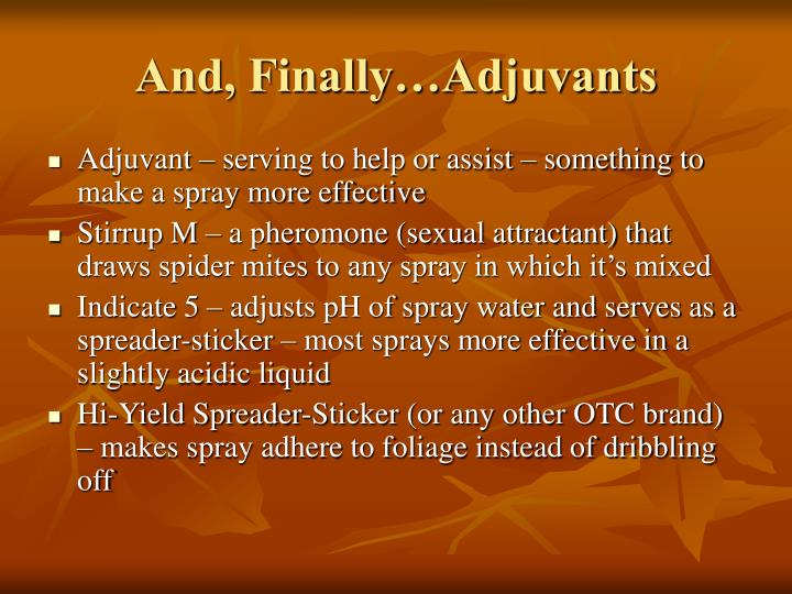 And, Finally…Adjuvants