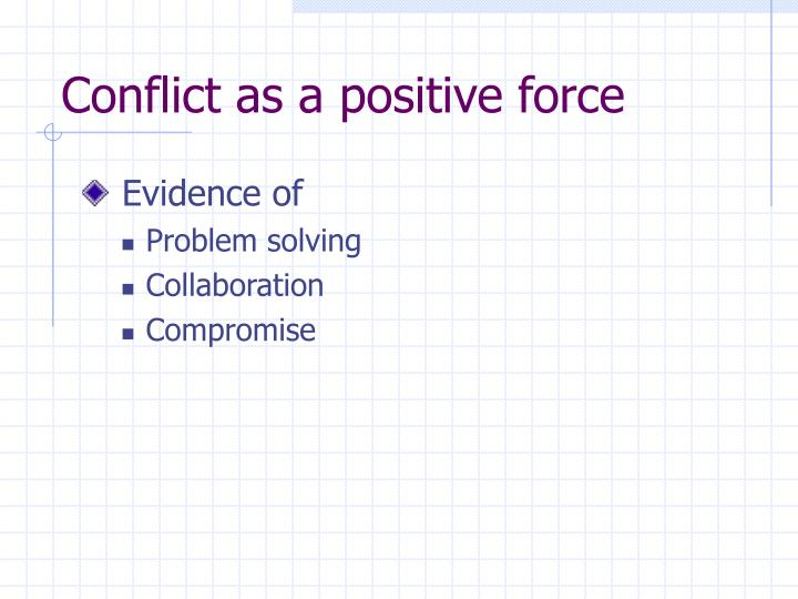 Conflict as a positive force