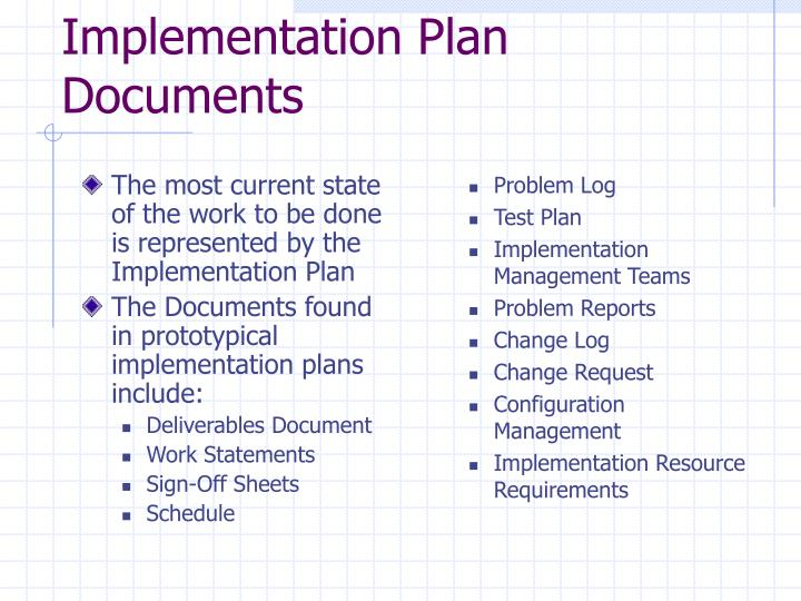 The most current state of the work to be done is represented by the Implementation Plan