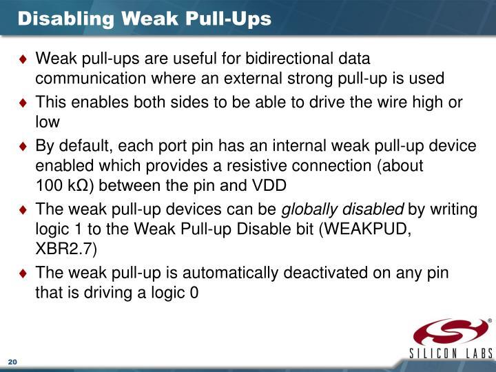 Disabling Weak Pull-Ups