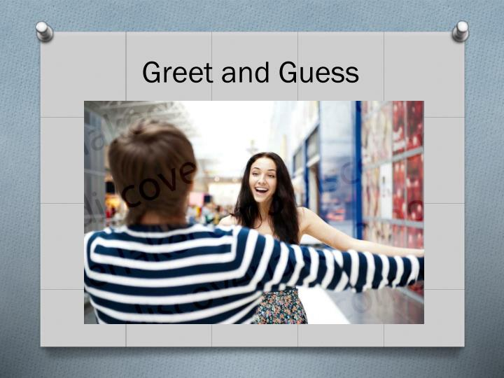 Greet and Guess