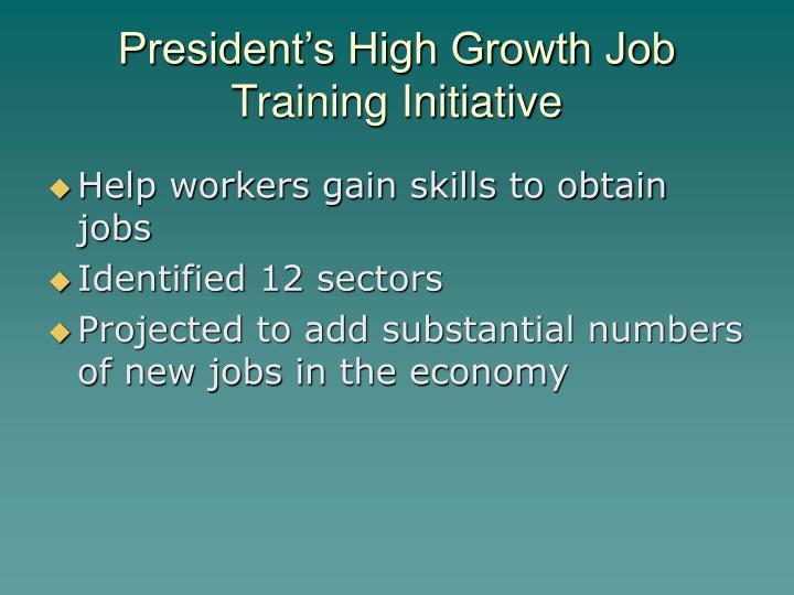 President's High Growth Job Training Initiative