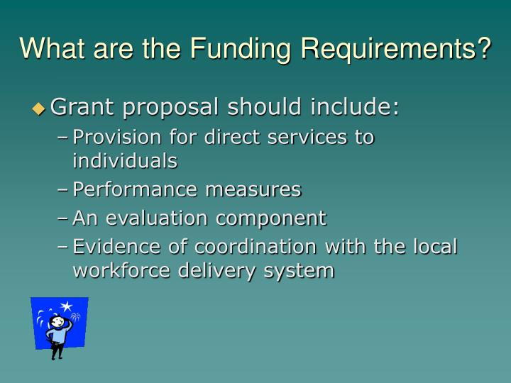 What are the Funding Requirements?