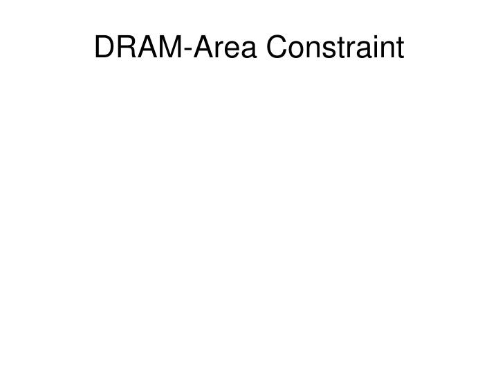 DRAM-Area Constraint