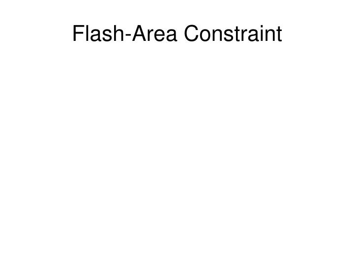 Flash-Area Constraint