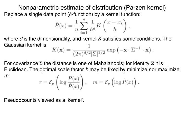 Nonparametric estimate of distribution (Parzen kernel)