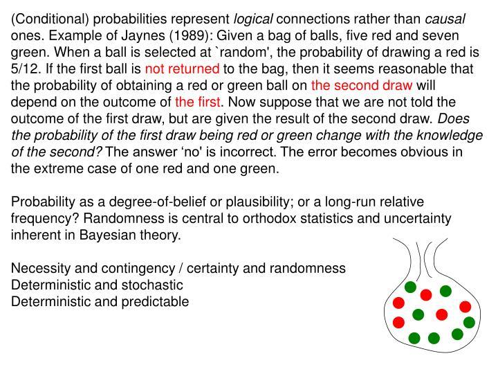 (Conditional) probabilities represent