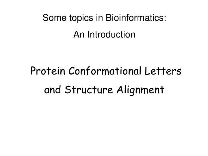 Some topics in Bioinformatics: