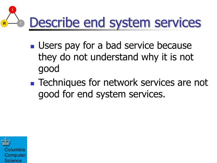 Describe end system services
