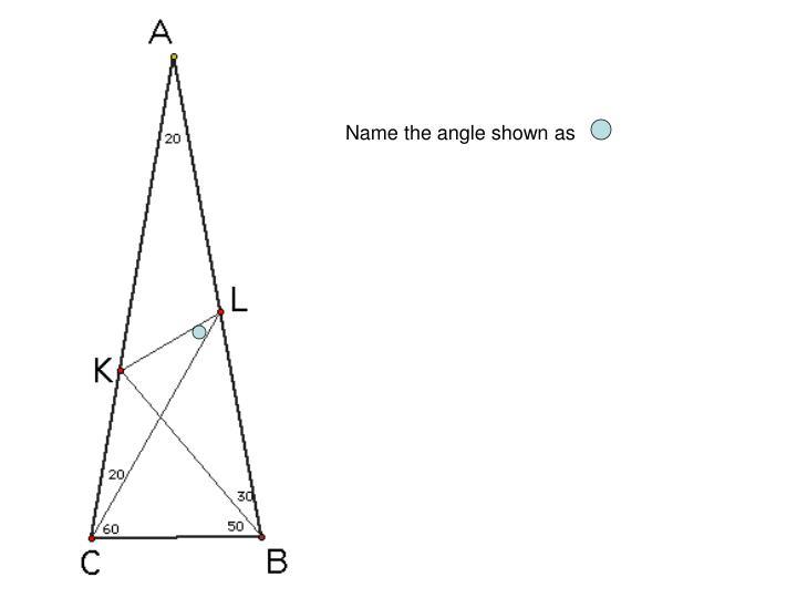 Name the angle shown as