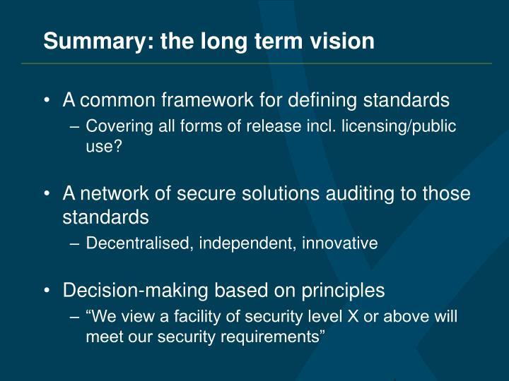 Summary: the long term vision