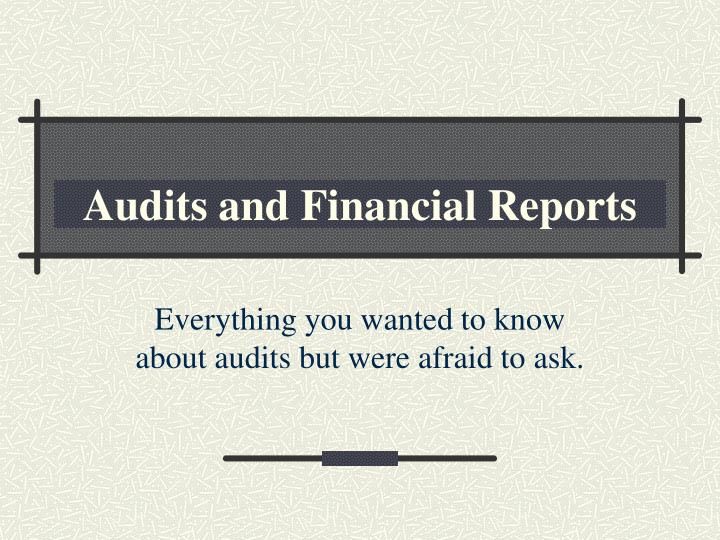 Audits and Financial Reports