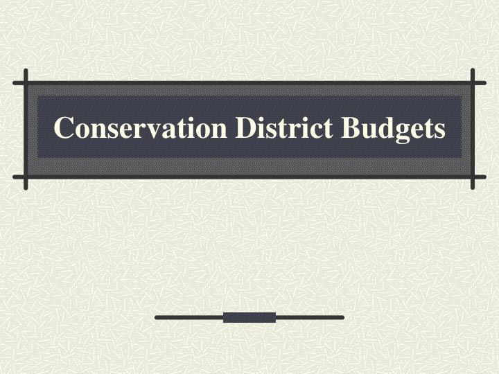Conservation District Budgets