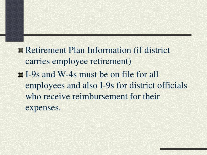 Retirement Plan Information (if district carries employee retirement)