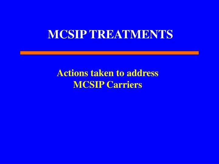 MCSIP TREATMENTS