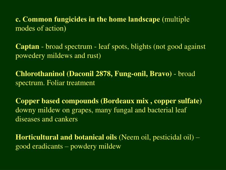 c. Common fungicides in the home landscape