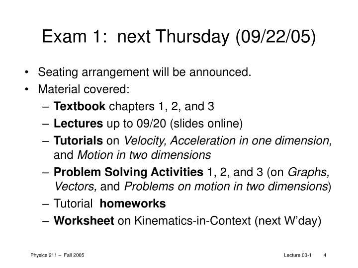 Exam 1:  next Thursday (09/22/05)