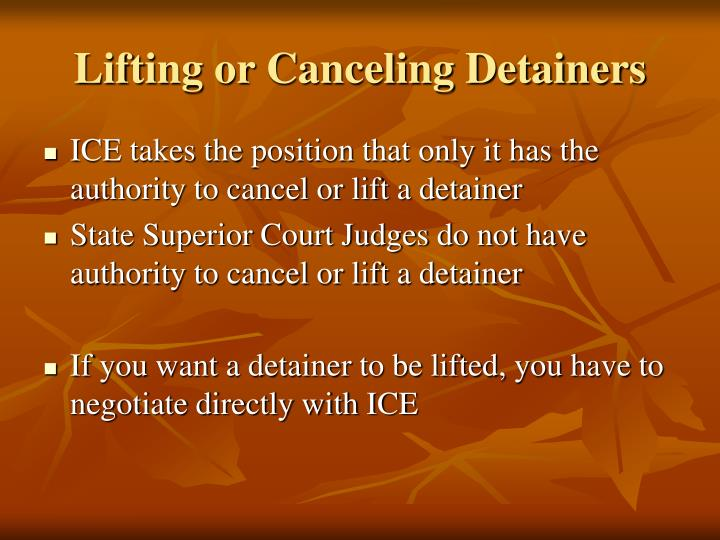 Lifting or Canceling Detainers