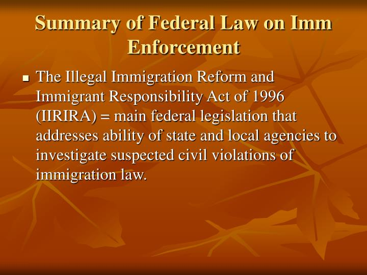 Summary of Federal Law on Imm Enforcement