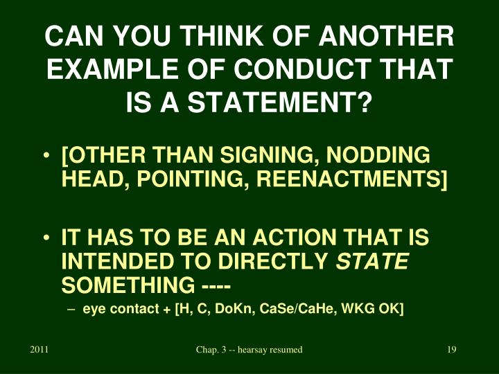 CAN YOU THINK OF ANOTHER EXAMPLE OF CONDUCT THAT IS A STATEMENT?