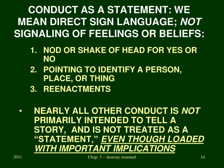 CONDUCT AS A STATEMENT: WE MEAN DIRECT SIGN LANGUAGE;