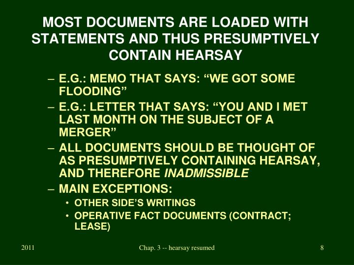 MOST DOCUMENTS ARE LOADED WITH STATEMENTS AND THUS PRESUMPTIVELY CONTAIN HEARSAY