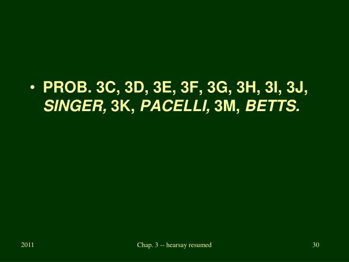 PROB. 3C, 3D, 3E, 3F, 3G, 3H, 3I, 3J,