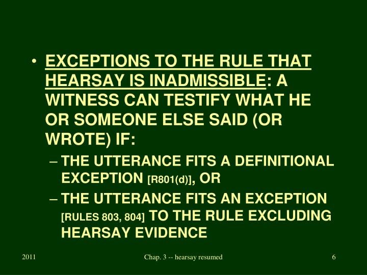 EXCEPTIONS TO THE RULE THAT HEARSAY IS INADMISSIBLE