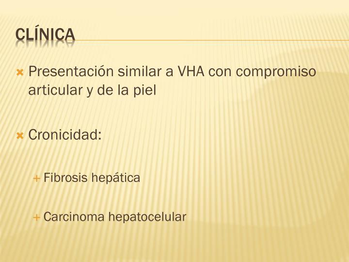 Presentación similar a VHA con compromiso articular y de la piel