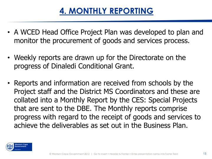 4. MONTHLY REPORTING