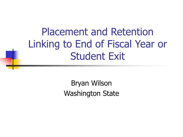 Placement and Retention