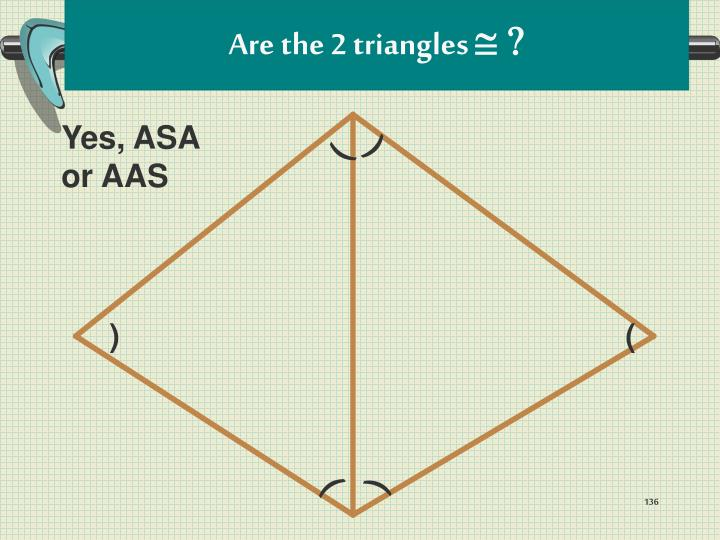 Are the 2 triangles