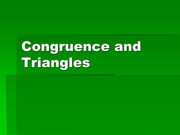 Congruence and Triangles