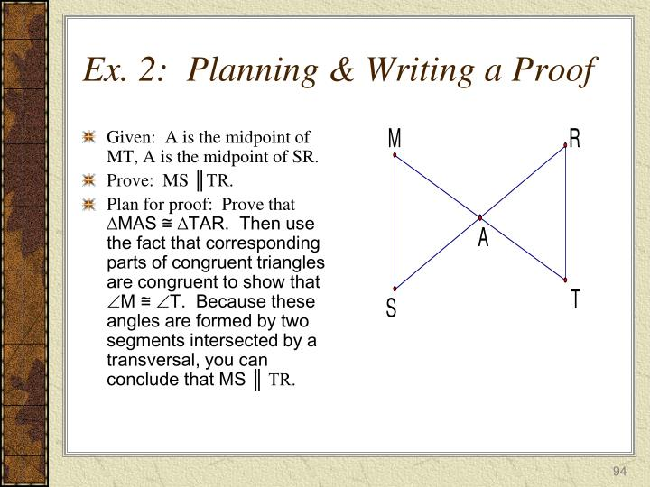 Given:  A is the midpoint of MT, A is the midpoint of SR.
