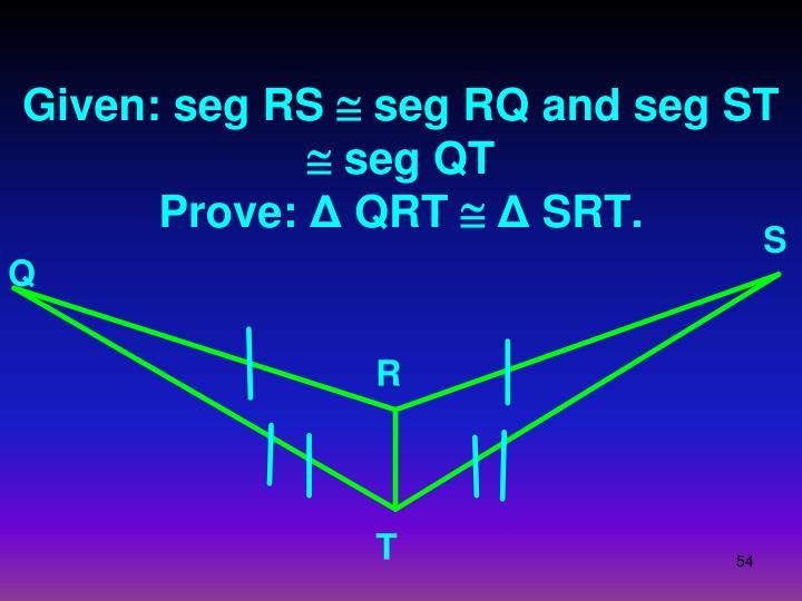 Given: seg RS