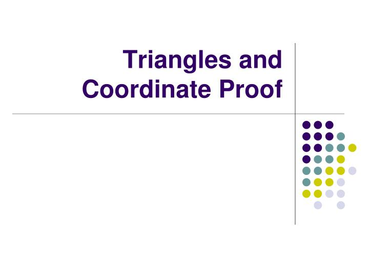 Triangles and Coordinate Proof