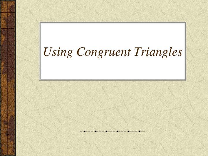 Using Congruent Triangles